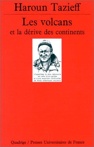 Les Volcans et la dérive des continents (2130434924) by Haroun Tazieff; Quadrige