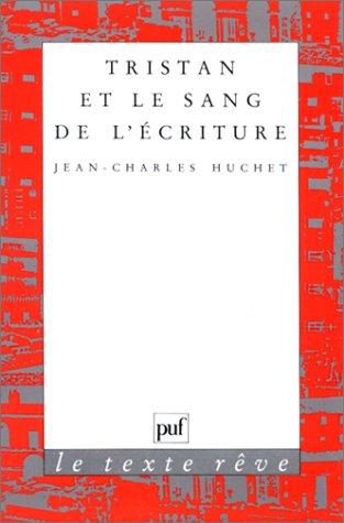 9782130435211: Tristan et le sang de l'écriture (Le Texte rêve) (French Edition)