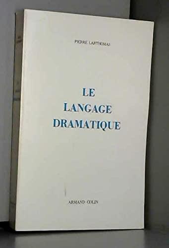 Langage dramatique (le): Larthomas Pierre