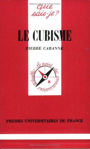 Le Cubisme: Cabanne, Pierre, Que