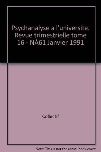 9782130436195: Psychanalyse à l'Université, tome 16, numéro 61