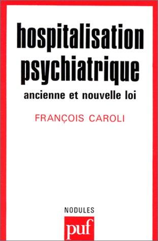 Hospitalisation psychiatrique : ancienne et nouvelle loi: François Caroli