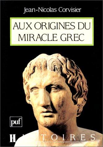 9782130437123: Aux origines du miracle grec: Peuplement et population en Grèce du Nord (Histoires) (French Edition)