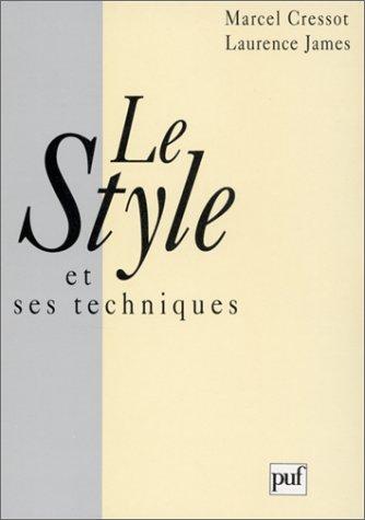 Le Style et ses Techniques: Cressot, Marcel, James,