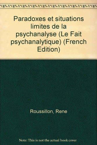 9782130437642: Paradoxes et situations limites de la psychanalyse
