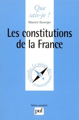 Les Constitutions de la France: Duverger, Maurice