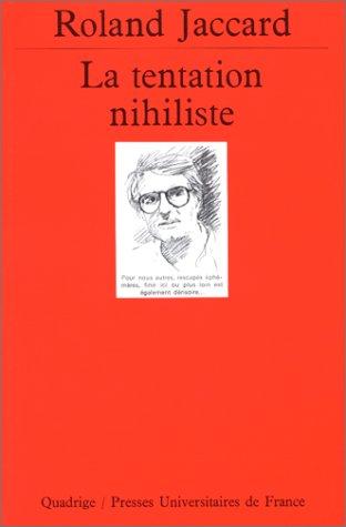 La Tentation nihiliste (2130438288) by Roland Jaccard; Quadrige