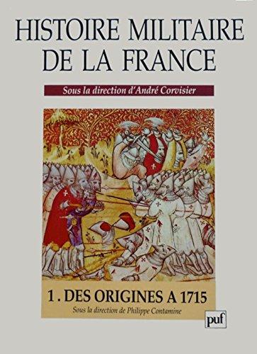 9782130438724: Histoire militaire de la France Tome 1 : Des origines � 1715