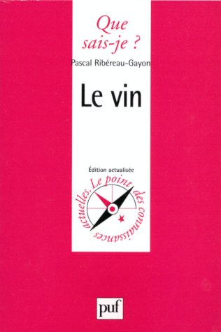 Le Vin (QUE SAIS-JE ?) (9782130438977) by Ribereau-Gayon, Pascal; Que Sais-je?
