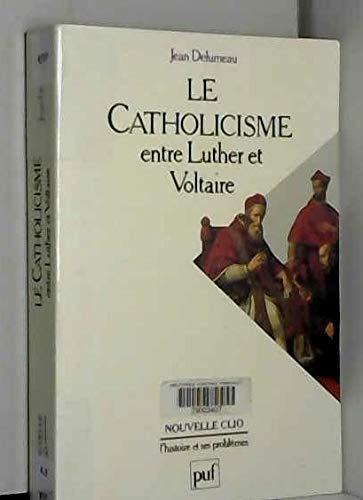 9782130439417: Le catholicisme entre Luther et Voltaire (Nouvelle Clio) (French Edition)