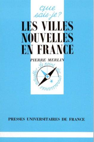 9782130439790: Les villes nouvelles en France (Que sais-je ?)