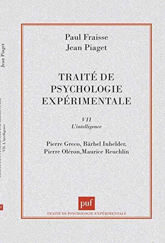 Traité de psychologie expérimentale, tome 7: L'Intelligence (2130439985) by Paul Fraisse; Jean Piaget; Pierre Oleron; Bärbel Inhelder; Pierre Gréco
