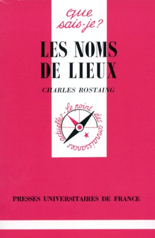Les Noms de lieux: Charles Rostaing; Que