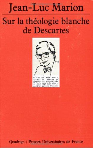 Sur la théologie blanche de Descartes (2130440398) by Jean-Luc Marion; Quadrige