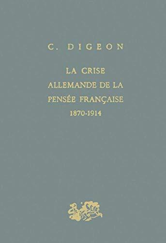9782130440581: La Crise allemande de la pensée française, 1870-1914