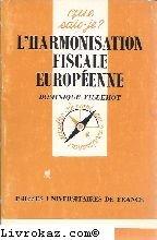 9782130440611: L'harmonisation fiscale européenne (Que sais-je?) (French Edition)
