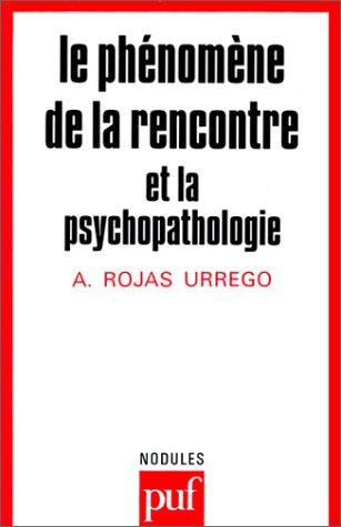 9782130441342: Le phénomène de la rencontre et la psychopathologie (Psychiatrie ouverte) (French Edition)