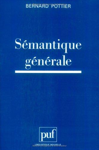 Sémantique générale: Pottier, Bernard
