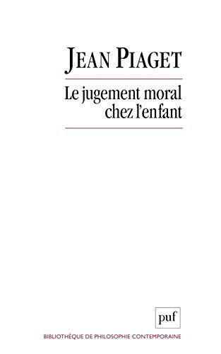 Le jugement moral chez l'enfant: Jean Piaget
