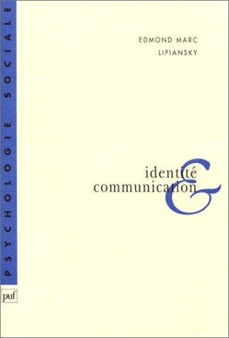 9782130442004: Identité et communication: L'expérience groupale (Psychologie sociale) (French Edition)