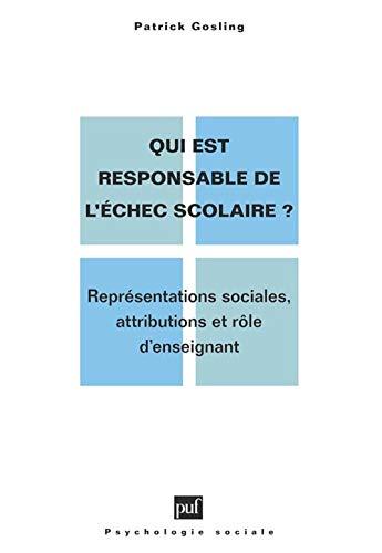 9782130442721: Qui est responsable de l'échec scolaire?: Représentations sociales, attributions et rôle d'enseignant (Psychologie sociale) (French Edition)