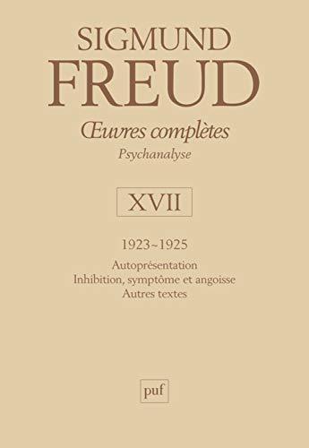 9782130443025: Oeuvres complètes, tome 17 : 1923-1925 : Autoprésentation : Inhibition, symptôme et angoise : Autres textes