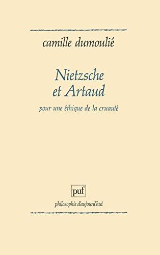 9782130443582: Nietzsche et Artaud : Pour une éthique de la cruauté (Ancien prix éditeur : 32.00 € - Economisez 50 %)