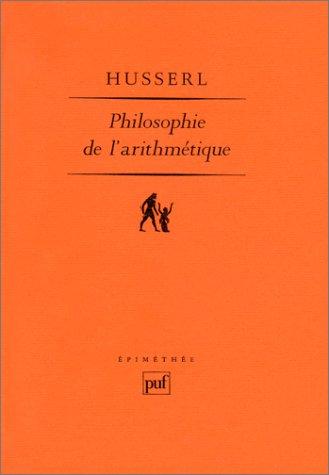 Philosophie de l'arithmétique : Recherches psychologiques et logiques: Husserl, Edmund