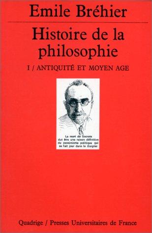 9782130443780: HISTOIRE DE LA PHILOSOPHIE. : Tome 1, antiquité et Moyen Age (Quadrige)