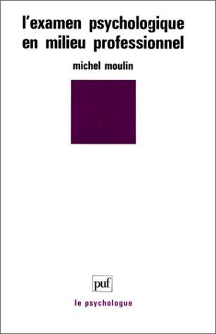 9782130444268: L'examen psychologique en milieu professionnel (Le Psychologue) (French Edition)