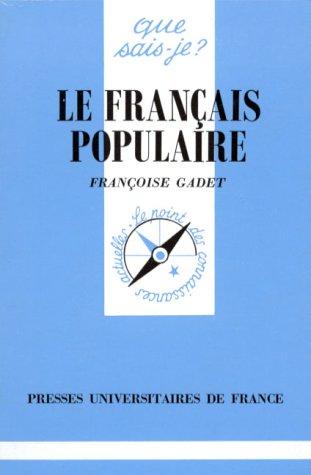 9782130444305: Le Francais Populaire (Que sais-je ?)
