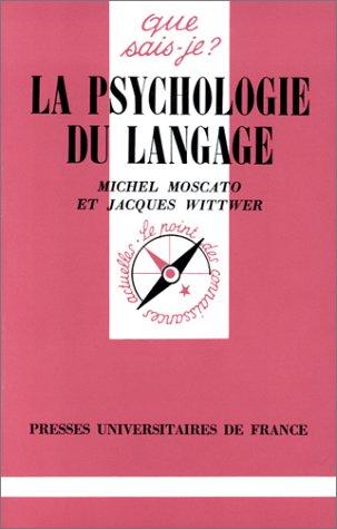 La psychologie du langage: Moscato Michel