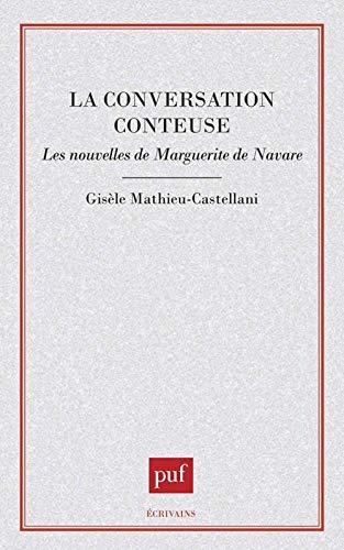 9782130444565: La conversation conteuse: Les nouvelles de Marguerite de Navarre (Ecrivains) (French Edition)