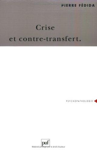 9782130444657: Crise et contre-transfert (Psychopathologie) (French Edition)
