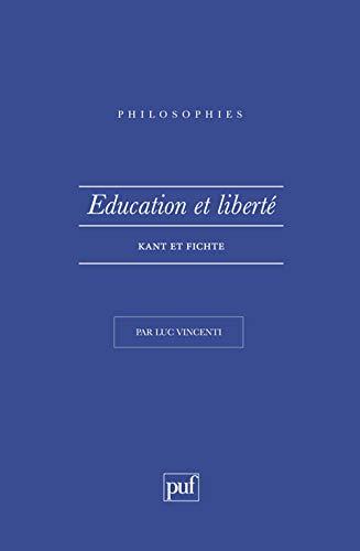 9782130444831: Éducation et liberté : Kant et Fichte