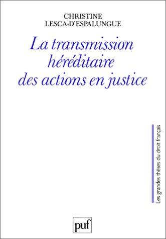 LA TRANSMISSION HEREDITAIRE DES ACTIONS EN JUSTICE: LESCA-D'ESPALUNGUE, CHRISTINE
