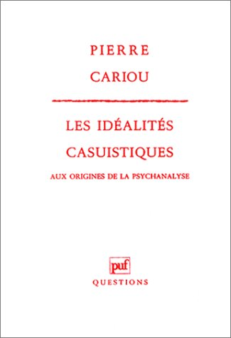 9782130445234: Les idéalités casuistiques: Aux origines de la psychanalyse