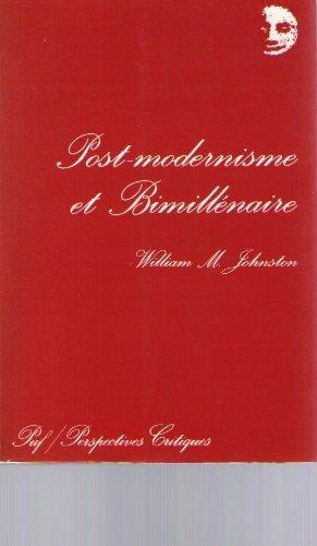 Du post-modernisme au bimillénaire: Johnston, William M.