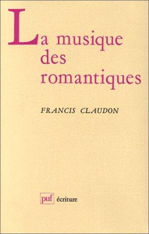 La musique des romantiques: Claudon, Francis