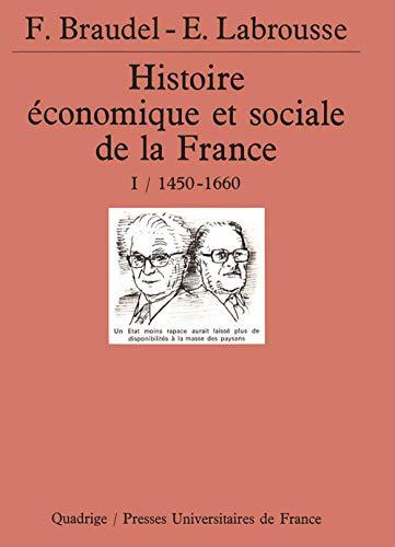 9782130446538: Histoire économique et sociale de la France, tome 1 : 1450-1660