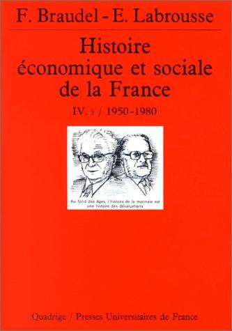 9782130446576: Histoire �conomique et sociale de la France, tome 4, volume 3 : 1950-1980