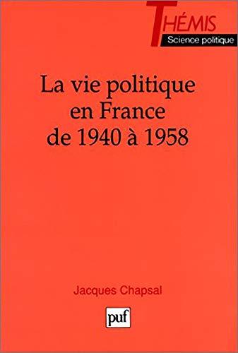 9782130446651: La Vie politique en France de 1940 à 1958 (Ancien prix éditeur : 24.00 € - Economisez 50 %)