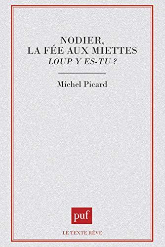 9782130446996: Nodier, la fée aux miettes : Loup y es-tu ?