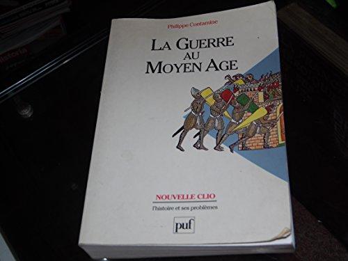La Guerre aus Moyen Age.: Contamine, Philippe