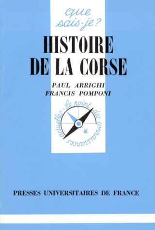 Histoire de la Corse: Arrighi, Paul; Pomponi, Francis; Que Sais-je?