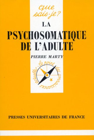 9782130448730: La Psychosomatique de l'adulte