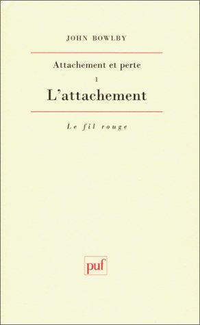 9782130449164: Attachement et perte, tome 1 : L'Attachement, 4e édition