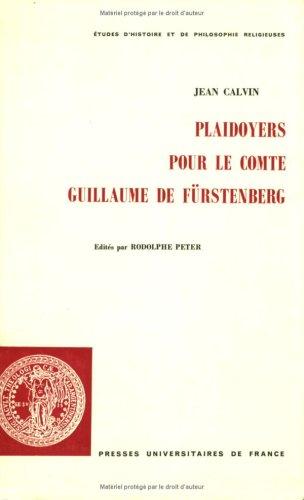 9782130449379: Plaidoyers pour le comte Guillaume de Furstenberg: Première réimpression de deux factums publiés à Strasbourg en 1539-1540 (Etudes d'histoire et de philosophie religieuses) (French Edition)
