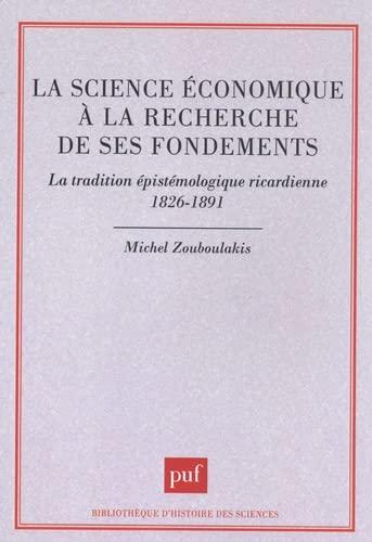 La science économique à la recherche de ses fondements [Jan 01, 1993] Zouboul.