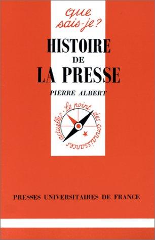 9782130449508: HISTOIRE DE LA PRESSE. 8ème édition corrigée (Que sais-je ?)